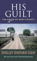 Cover image for His guilt. bk. 2 [large print] : Amish of Hart County series
