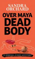 Cover image for Over Maya dead body. bk. 3 [large print] : Serena Jones series