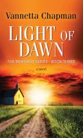 Cover image for Light of dawn. bk. 3 [large print] : Remnant series