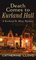 Cover image for Death comes to Kurland Hall. bk. 3 [large print] : Kurland St. Mary mysteries series