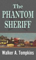Cover image for The phantom sheriff [large print]