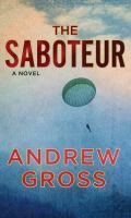 Cover image for The saboteur [large print]