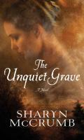Cover image for The unquiet grave [large print]