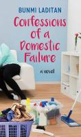 Cover image for Confessions of a domestic failure [large print]