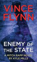 Cover image for Enemy of the state. bk. 16 [large print] : Mitch Rapp series