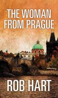 Cover image for The woman from Prague. bk. 4 [large print] : Ash McKenna series