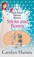 Cover image for Sticks and bones. bk. 17 [large print] : Sarah Booth Delaney series