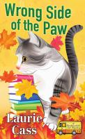 Cover image for Wrong side of the paw. bk. 6 [large print] : Bookmobile cat series