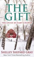 Cover image for The gift. bk. 3 [large print] : Amish of Hart County series