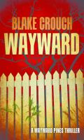 Cover image for Wayward. bk. 2 [large print] : Wayward Pines series