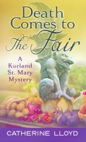 Cover image for Death comes to the fair. bk. 4 [large print] : Kurland St. Mary mysteries series