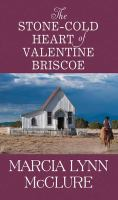 Cover image for The stone-cold heart of Valentine Briscoe [large print]