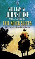 Cover image for Evil never sleeps. bk. 4 [large print] : Will Tanner, U.S. Deputy Marshal series
