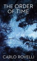 Cover image for The order of time [large print]