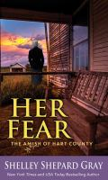 Cover image for Her fear. bk. 5 [large print] : Amish of Hart County series