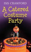 Cover image for A catered costume party. bk. 13 [large print] : Mystery with recipes series