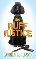 Cover image for Ruff justice. bk. 22 [large print] : Melanie Travis series
