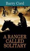 Cover image for A ranger called Solitary [large print]