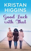 Cover image for Good luck with that [large print]