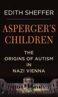 Cover image for Asperger's children [large print] : the origins of autism in Nazi Vienna