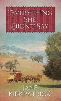 Cover image for Everything she didn't say [large print]