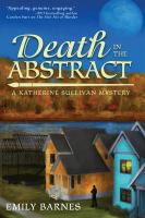 Cover image for Death in the abstract. bk. 2 : Katherine Sullivan series