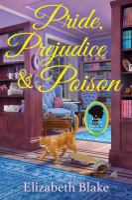 Cover image for Pride, prejudice & poison. bk. 1 : Jane Austen Society mystery series