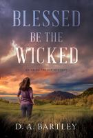 Cover image for Blessed be the wicked Abish taylor mystery series, book 1.