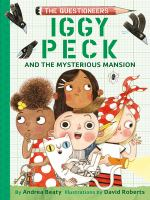 Cover image for Iggy peck and the mysterious mansion The questioneers series, book 3.