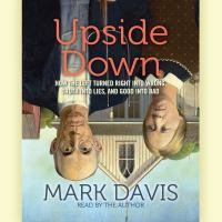 Cover image for Upside down how the left turned right into wrong, truth into lies, and good into bad