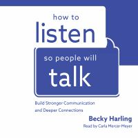 Cover image for How to listen so people will talk build stronger communication and deeper connections
