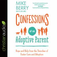 Cover image for Confessions of an adoptive parent hope and help from the trenches of foster care and adoption