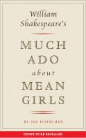 Cover image for William Shakespeare's much ado about mean girls