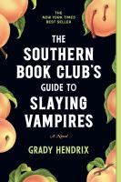 Cover image for The southern book club's guide to slaying vampires A novel.