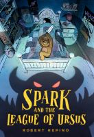 Cover image for SPARK AND THE LEAGUE OF URSUS