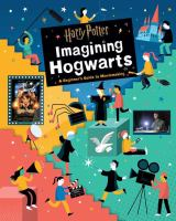 Cover image for Imagining Hogwarts : a beginner's guide to moviemaking