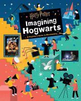 Imagen de portada para Imagining Hogwarts : a beginner's guide to moviemaking