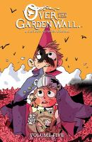 Cover image for Over the garden wall. Vol. 5 [graphic novel]