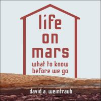 Cover image for Life on Mars what to know before we go