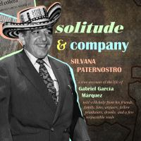 Cover image for Solitude & company an oral history biography of Gabriel Garcia Marquez