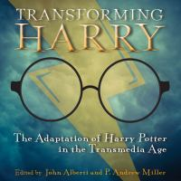 Cover image for Transforming Harry the adaptation of Harry Potter in the transmedia age