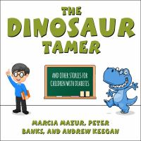 Cover image for The dinosaur tamer and other stories for children with diabetes