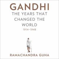 Cover image for Gandhi the years that changed the world, 1914-1948