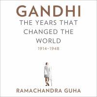 Imagen de portada para Gandhi the years that changed the world, 1914-1948