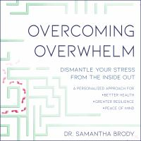 Cover image for Overcoming overwhelm dismantle your stress from the inside out
