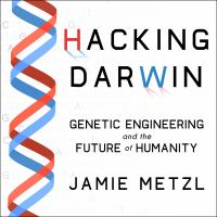 Cover image for Hacking darwin Genetic Engineering and the Future of Humanity.