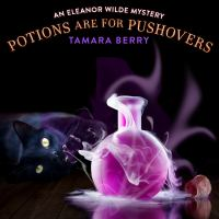 Cover image for Potions are for pushovers Eleanor wilde mystery series, book 2.