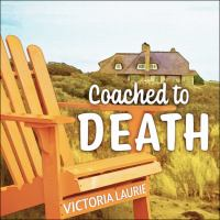 Imagen de portada para Coached to death. bk. 1 [sound recording CD] : Life coach mystery series