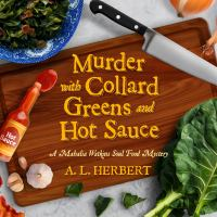 Cover image for Murder with collard greens and hot sauce