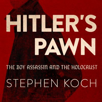 Cover image for Hitler's pawn the boy assassin and the Holocaust